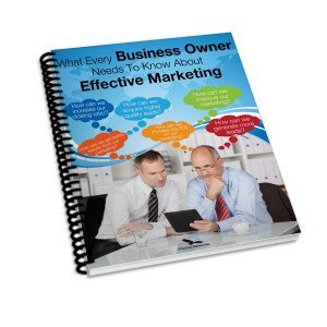 Special Report: What Every Business Owner Needs to Know About Effective Marketing