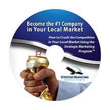 How to Become the No. 1 Company in Your Local Market and Crush the Competition Using the Strategic Marketing Program
